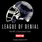 """Frontline, ESPN and """"League of Denial: The NFL's Concussion Crisis"""""""