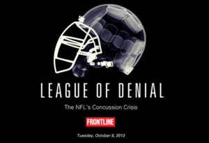 "Frontline, ESPN and ""League of Denial: The NFL's Concussion Crisis"""