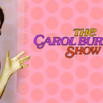 PBS Wisconsin Exclusive: A Q&A With Carol Burnett, of 'The Carol Burnett Show'