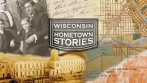 Travel the State With Wisconsin Hometown Stories