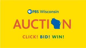 Click, Bid & Win! PBS Wisconsin's Online Auction is May 28-June 6!