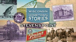 Watch or Stream 'Wisconsin Hometown Stories: Stevens Point' Beginning Oct. 25